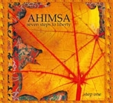 Ahimsa: Seven Steps To Liberty - step one