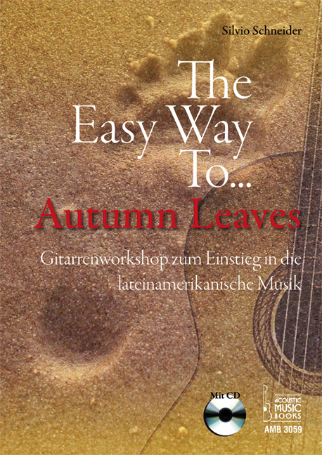 "Schneider, Silvio - The Easy Way To ""Autumn Leaves"". Gitarrenworkshop"