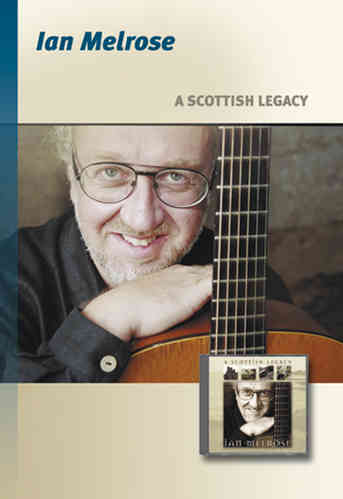 Melrose, Ian - A Scottish Legacy. Scottish fiddle tunes for acoustic&slide guitar