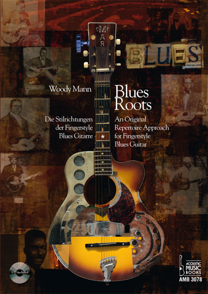 Mann, Woody - Blues Roots. Die Stilrichtungen der Fingerstyle Bluesgitarre