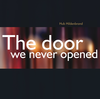 Hildenbrand, Hub - The Door We Never Opened