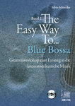 Schneider, Silvio: The Easy Way to Blue Bossa. Gitarrenworkshop z. Einstieg in d. lateinam. Musik