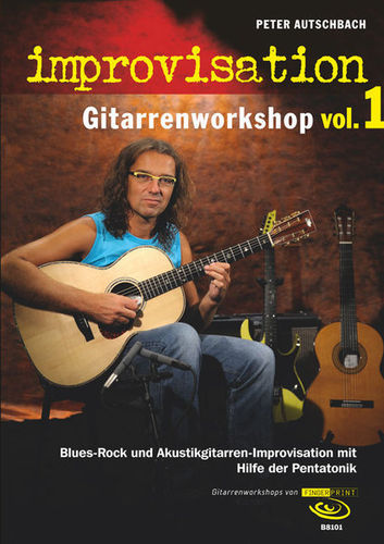 Autschbach, Peter - Improvisation. Gitarrenworkshop, Vol. 1. Blues-Rock u. Akustikgitarren-Improvisa