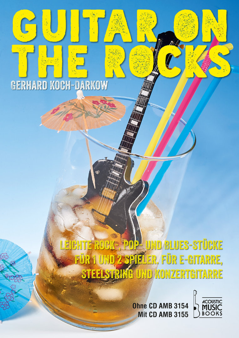 Koch-Darkow, Gerhard: Guitar on the Rocks. Leichte Rock- , Pop- und Bluesstücke. (Mit CD)