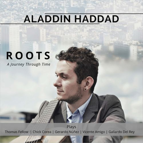 Aladdin Haddad - Roots. A Journey Through Time. A. Haddad plays Fellow, Corea, Nunez, Amigo, Del Rey