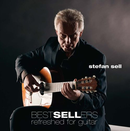 Sell, Stefan-Bestsellers refreshed for guitar. - EP from the forthcoming album