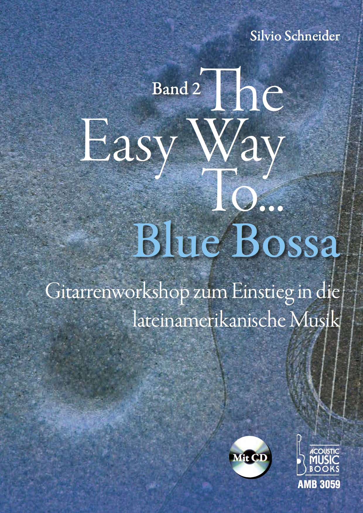 Nur_U1_Silvio_Schneider_The_Easy_Way_to_Blue_Bossa